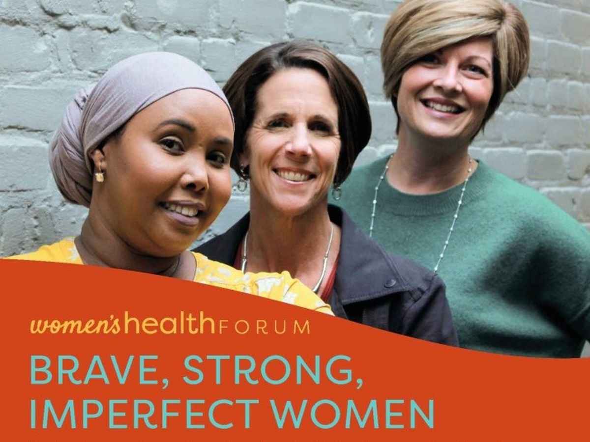Women's Health Forum to focus on brave, strong, imperfect women